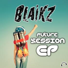 BLAIKZ - FUTURE SESSION EP
